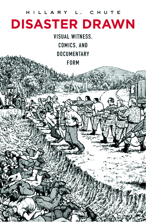 Hillary Chute on Disaster Drawn: Visual Witness, Comics, and Documentary Form