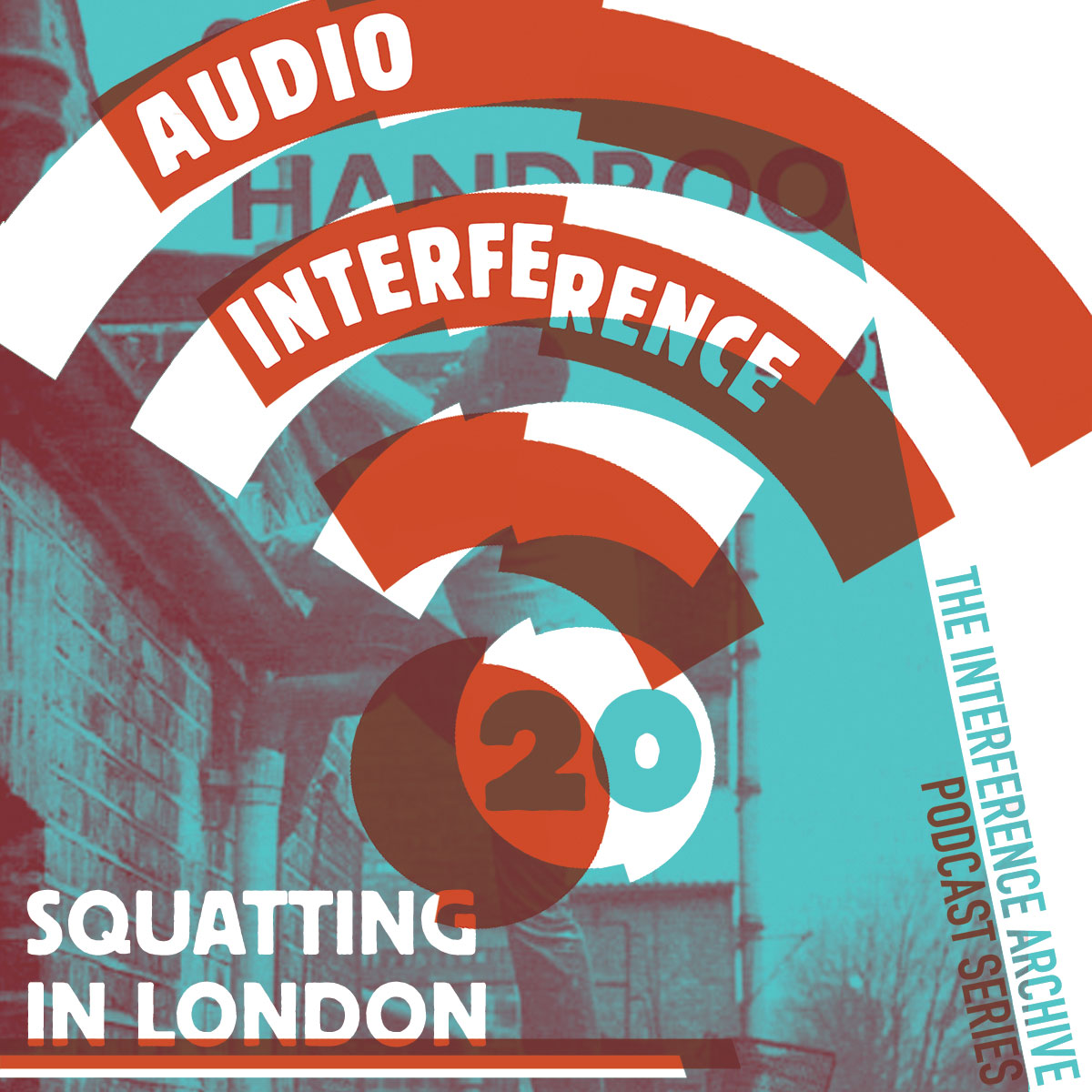 Audio Interference 20: Squatting in London
