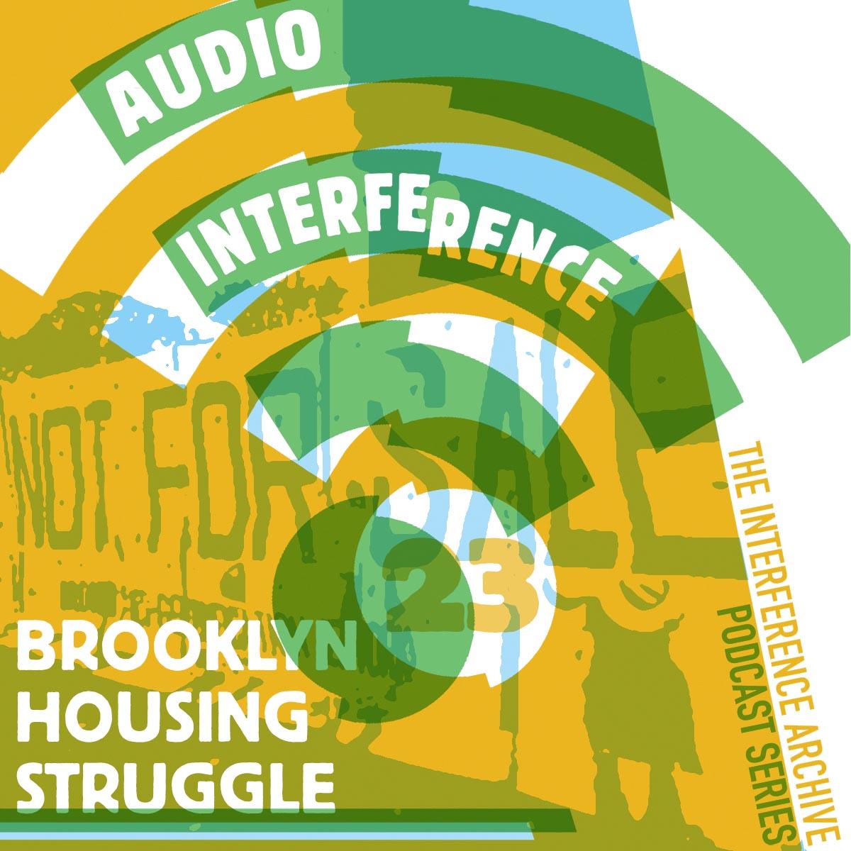 Audio Interference 23: Brooklyn Housing Struggle