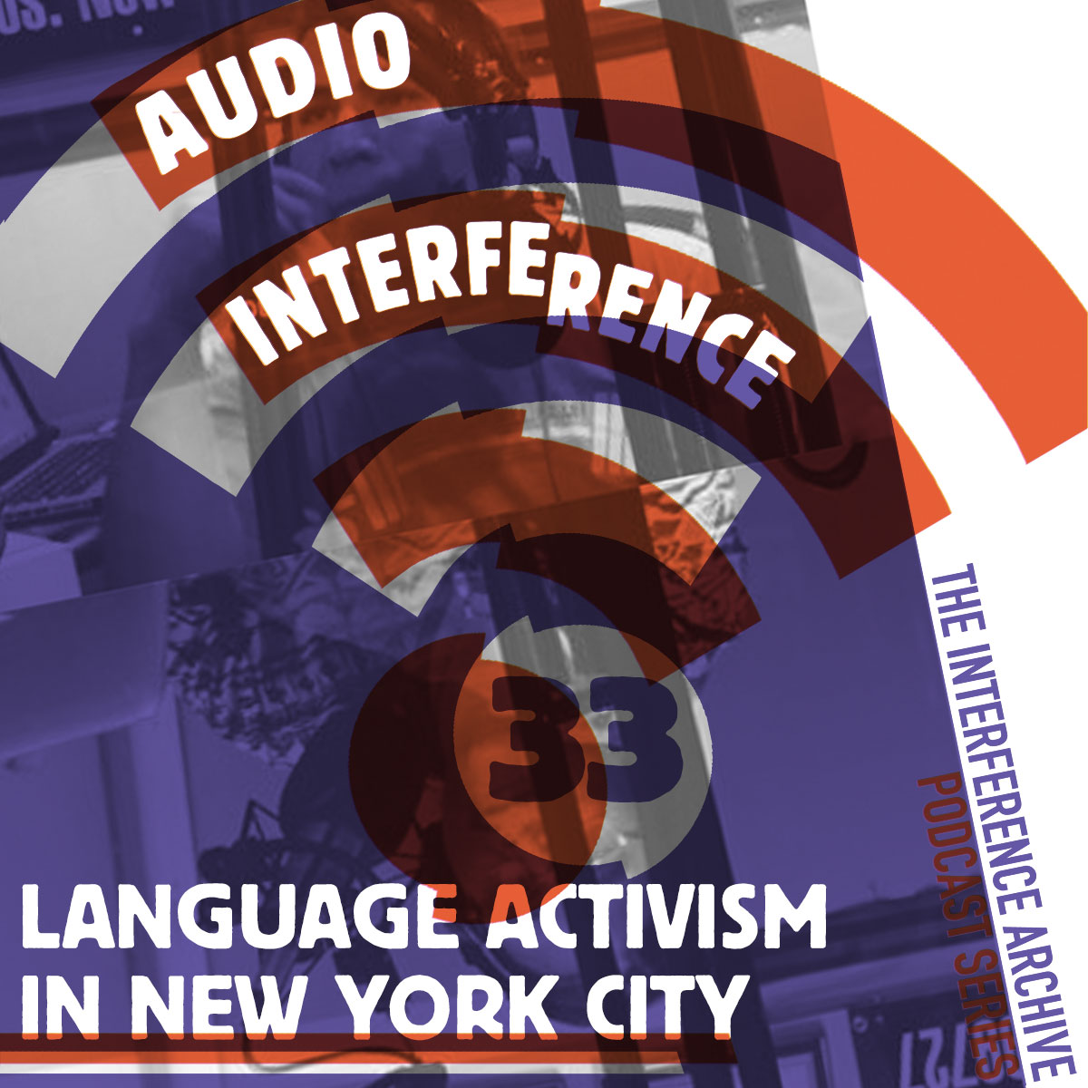 Audio Interference 33: Language Activism in NYC