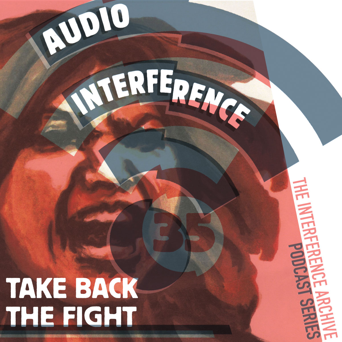 Audio Interference 35: Take Back the Fight