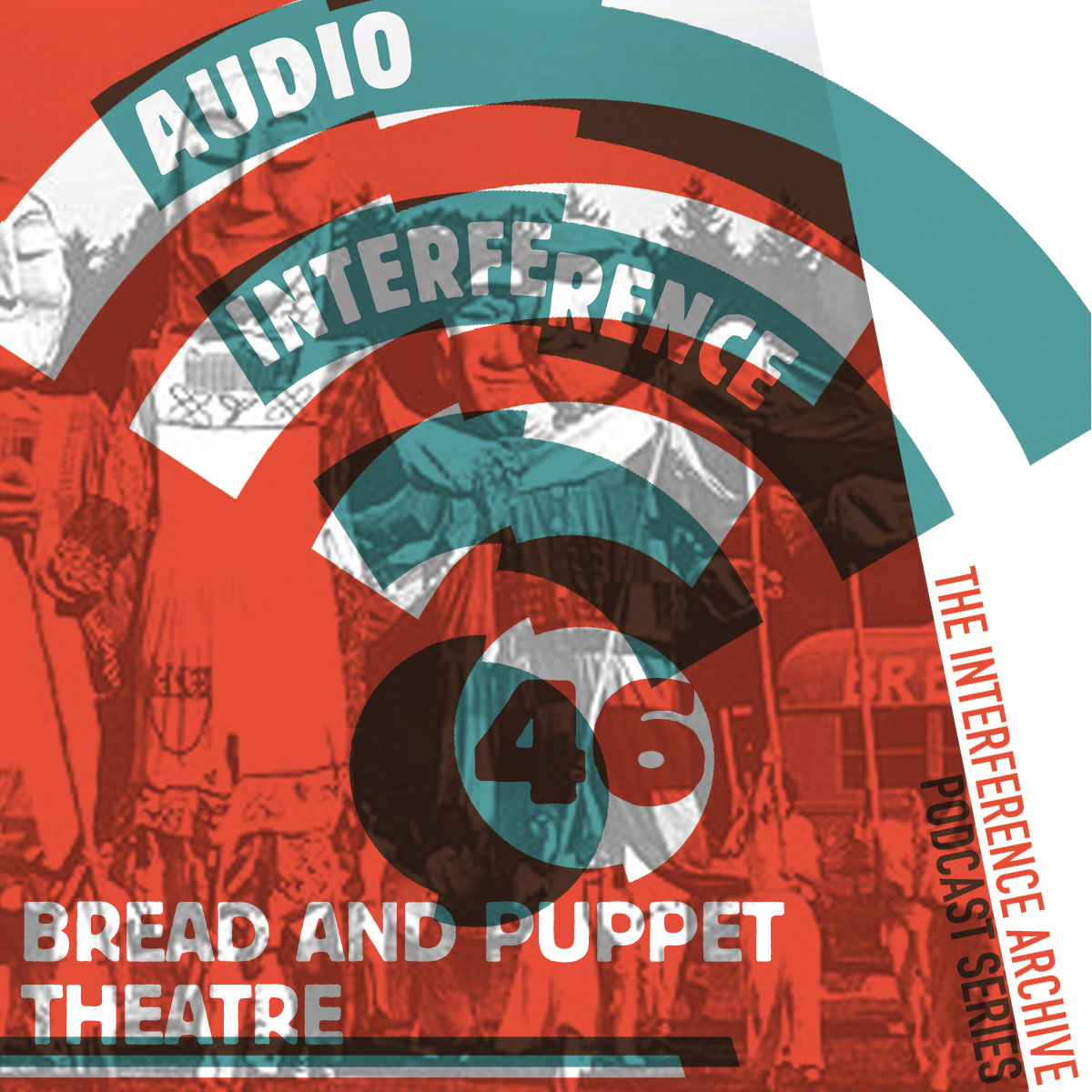 Audio Interference 46: Bread and Puppet Theater