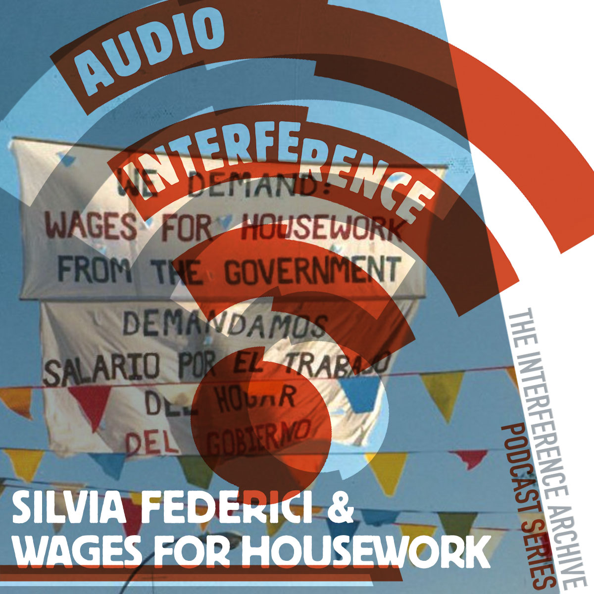 Audio Interference: Silvia Federici & Wages for Housework