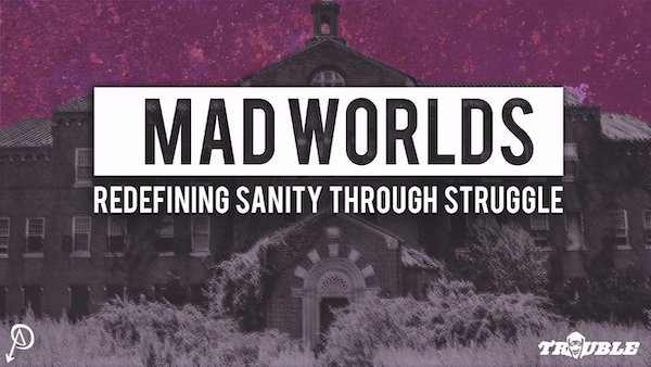 Discussion and Screening: Mad Worlds by subMedia